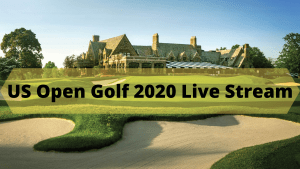 US Open Golf 2020 Live Streaming